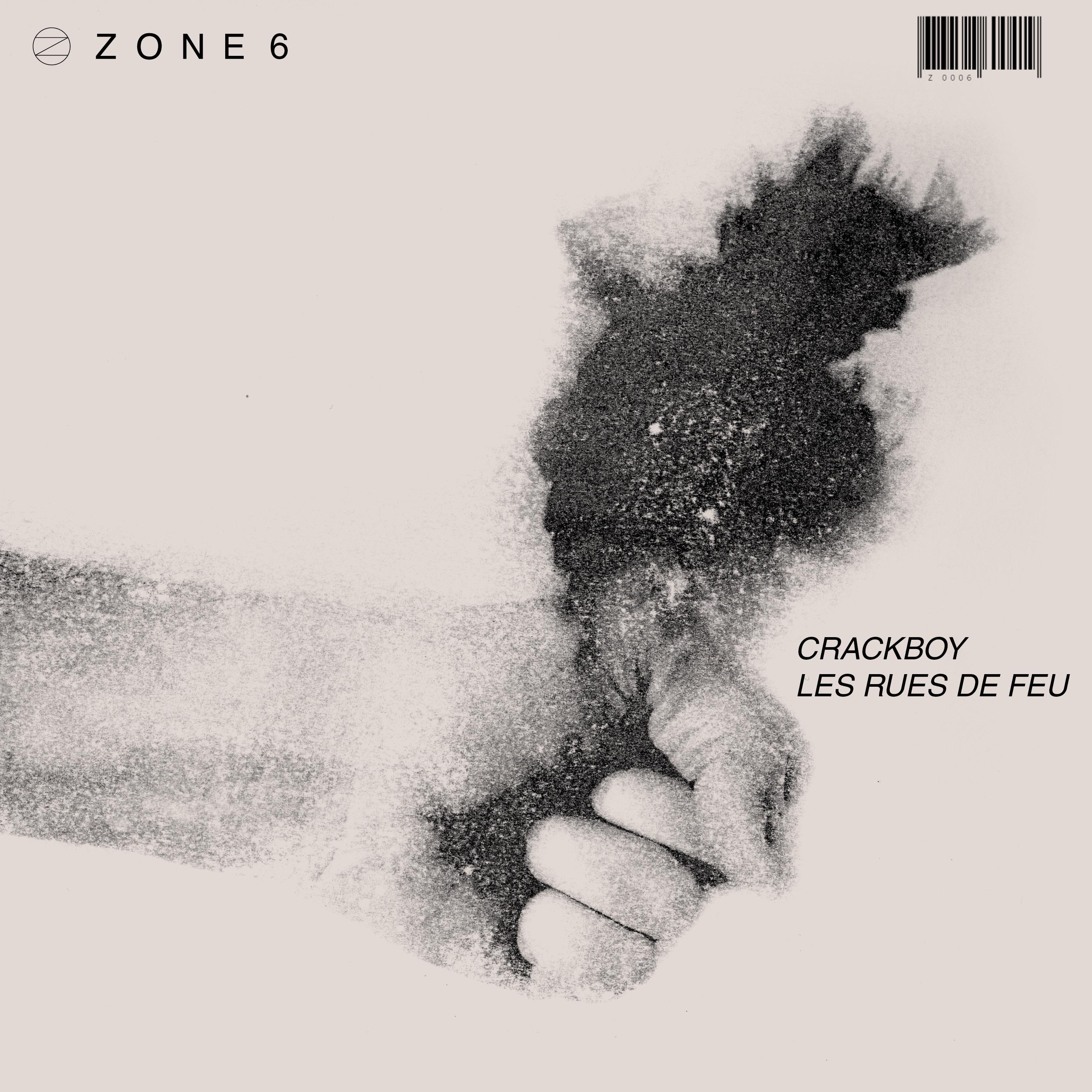 ZONE 6 CRACKBOY - Les Rues de Feu